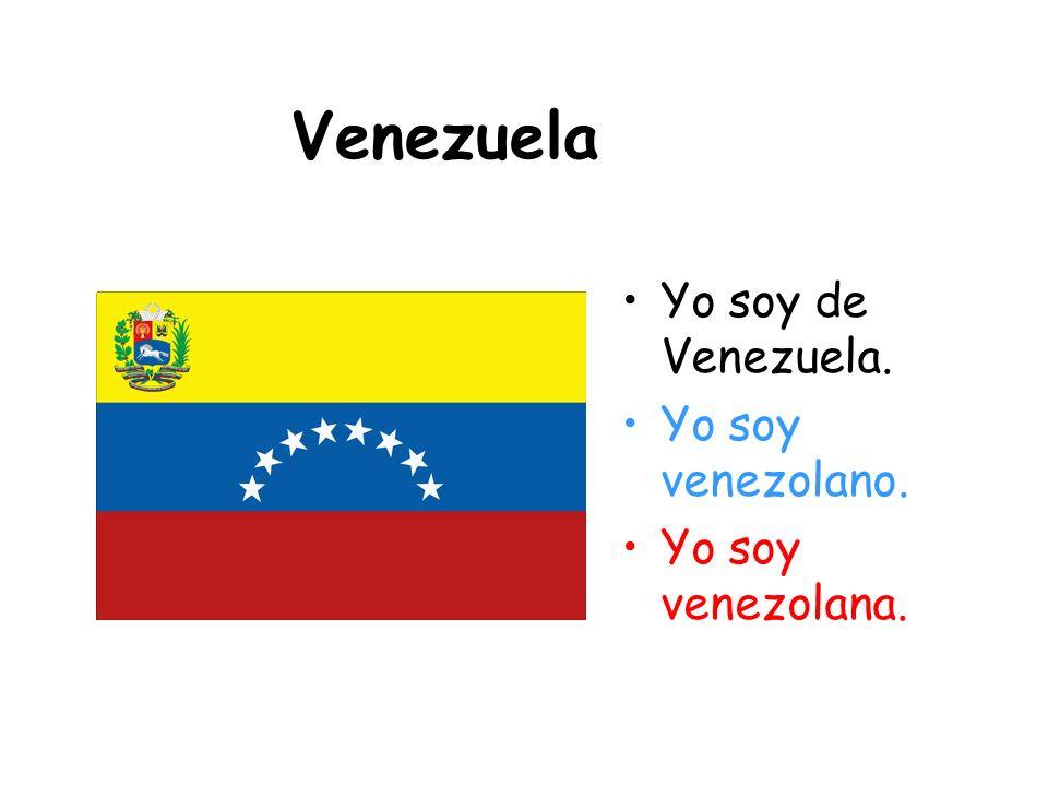 Venezuela Yo soy de Venezuela. Yo soy venezolano. Yo soy venezolana.