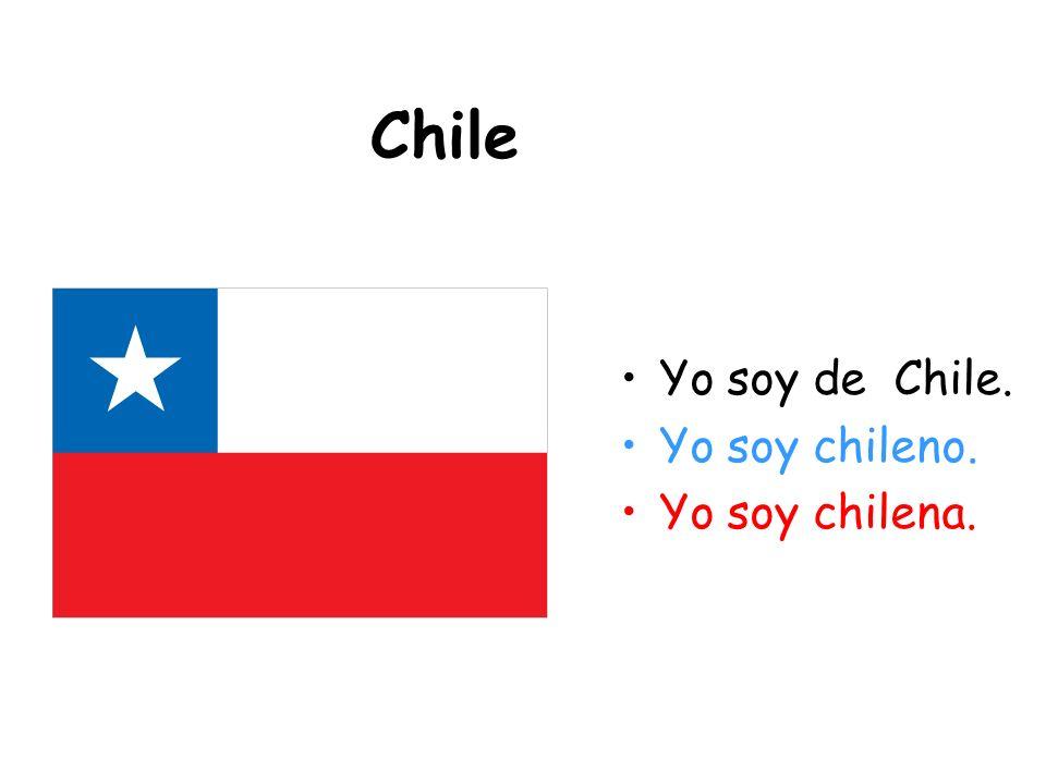 Chile Yo soy de Chile. Yo soy chileno. Yo soy chilena.