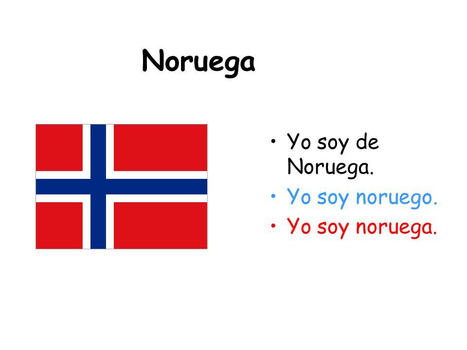 Noruega Yo soy de Noruega. Yo soy noruego. Yo soy noruega.