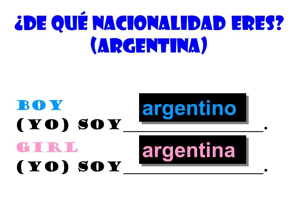 ¿De quÉ nacionalidad eres (Argentina)