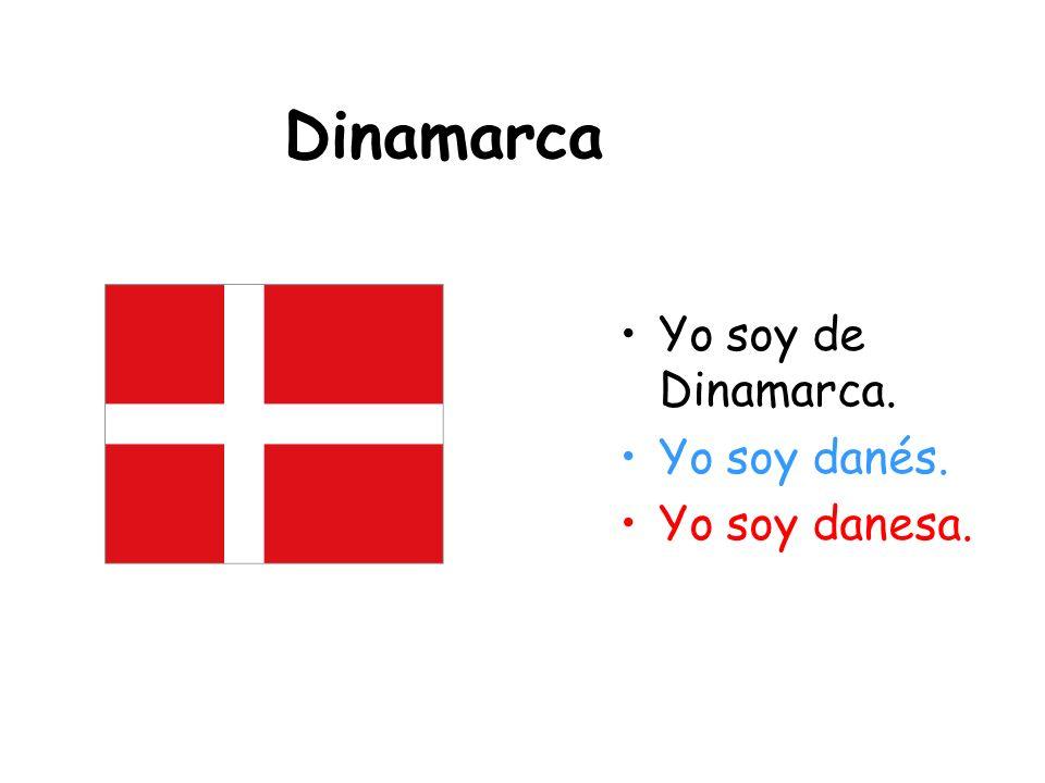 Dinamarca Yo soy de Dinamarca. Yo soy danés. Yo soy danesa.