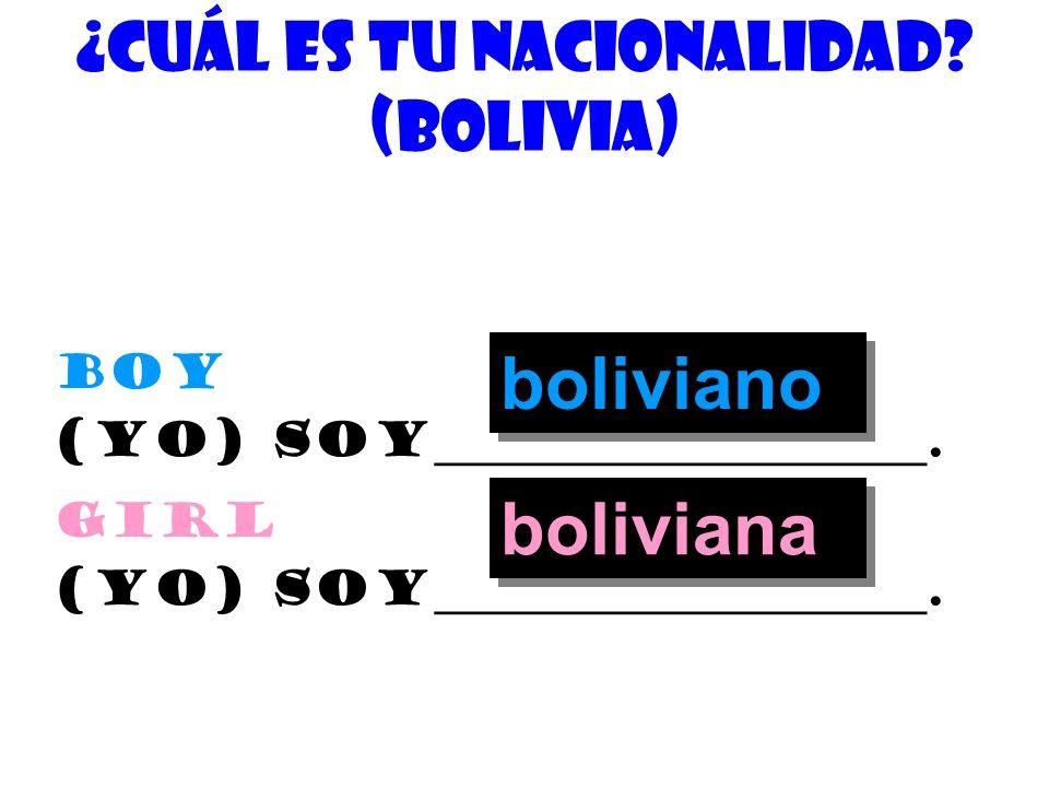 ¿cuÁl es tu nacionalidad (Bolivia)