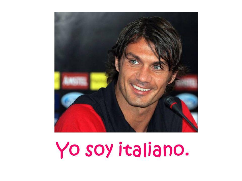 Yo soy italiano.