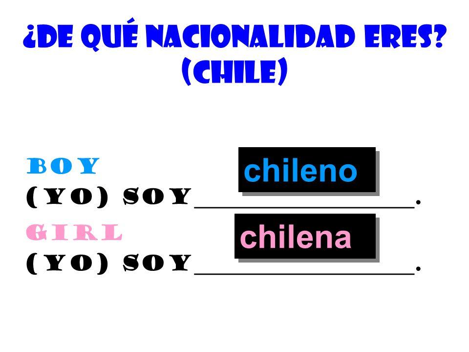 ¿De quÉ nacionalidad eres (chile)