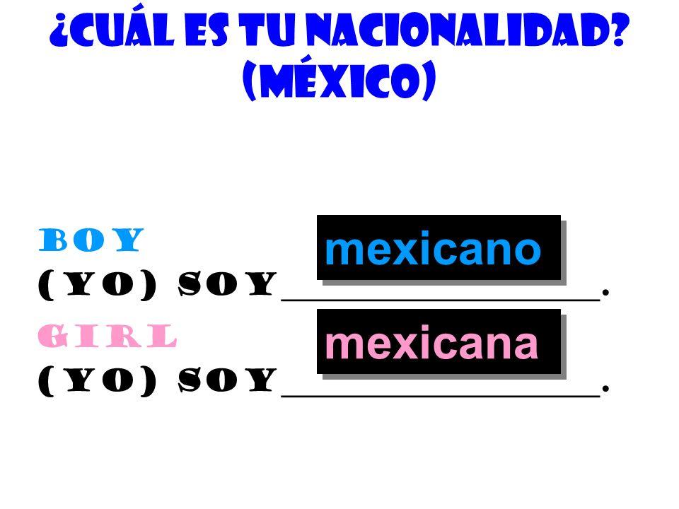 ¿cuÁl es tu nacionalidad (MÉxico)