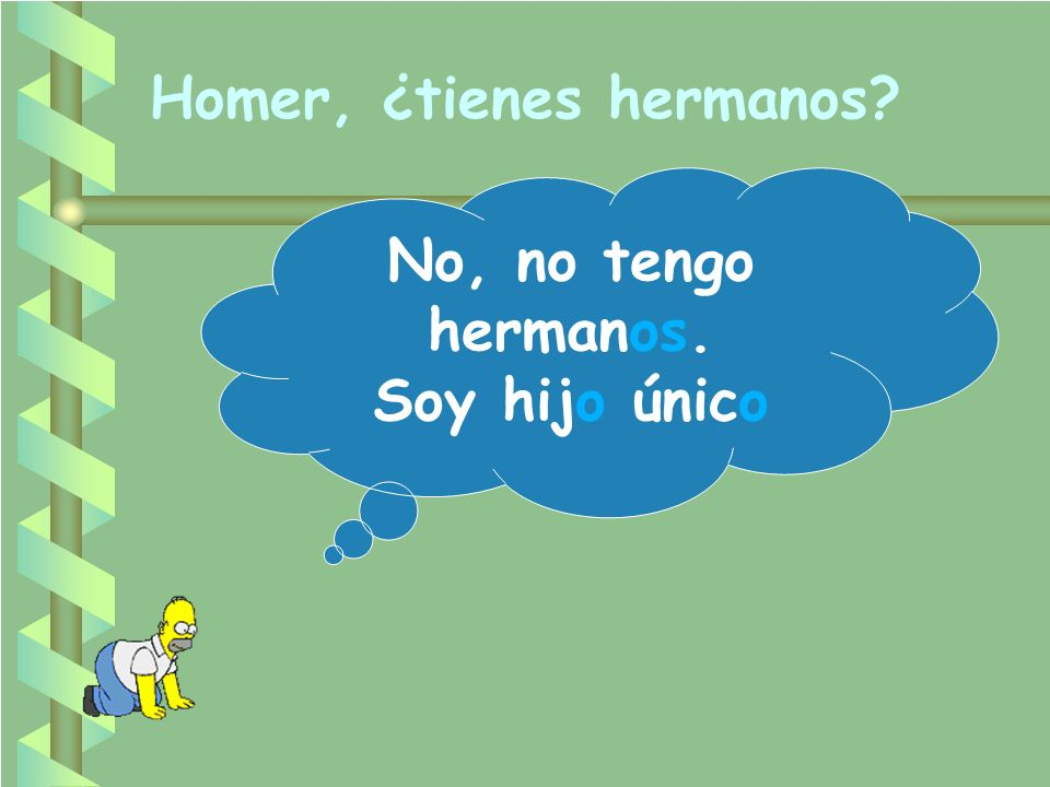 Homer, ¿tienes hermanos