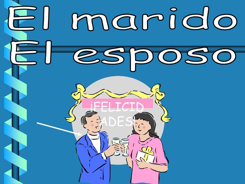El marido El esposo ¡FELICIDADES!