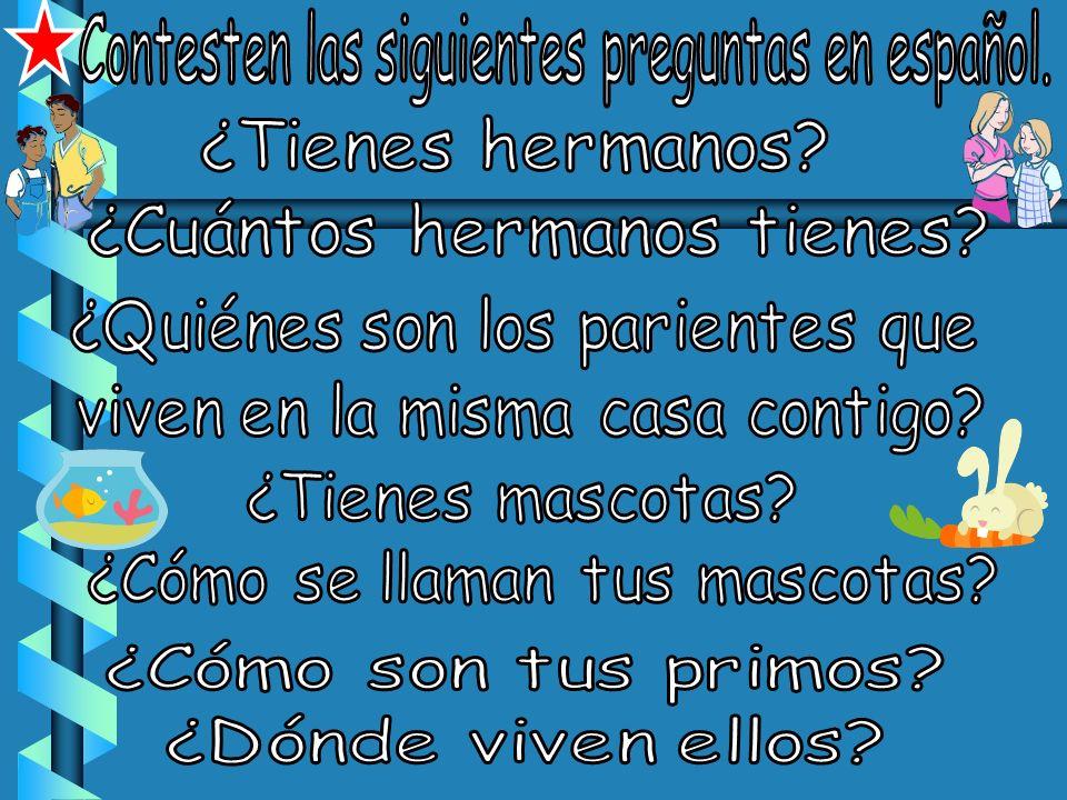 Contesten las siguientes preguntas en español.
