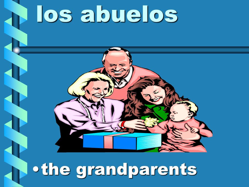 los abuelos the grandparents