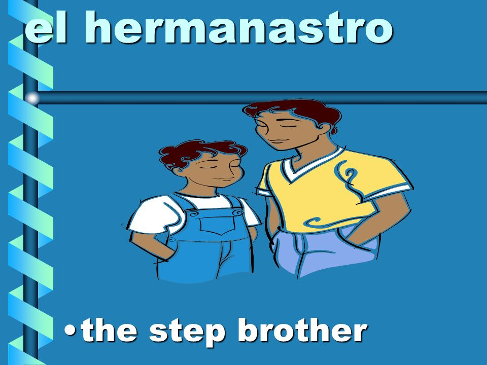 el hermanastro the step brother