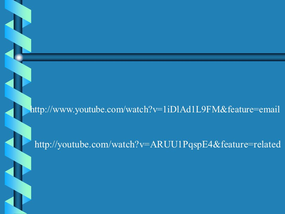 http://www.youtube.com/watch v=1iDlAd1L9FM&feature=email http://youtube.com/watch v=ARUU1PqspE4&feature=related.