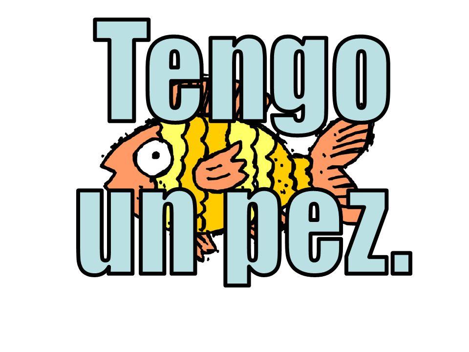 Tengo un pez. 8