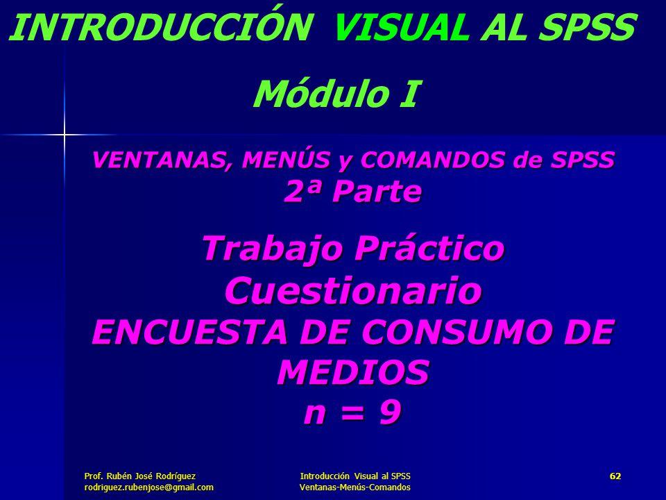 Trabajo Práctico Cuestionario ENCUESTA DE CONSUMO DE MEDIOS n = 9