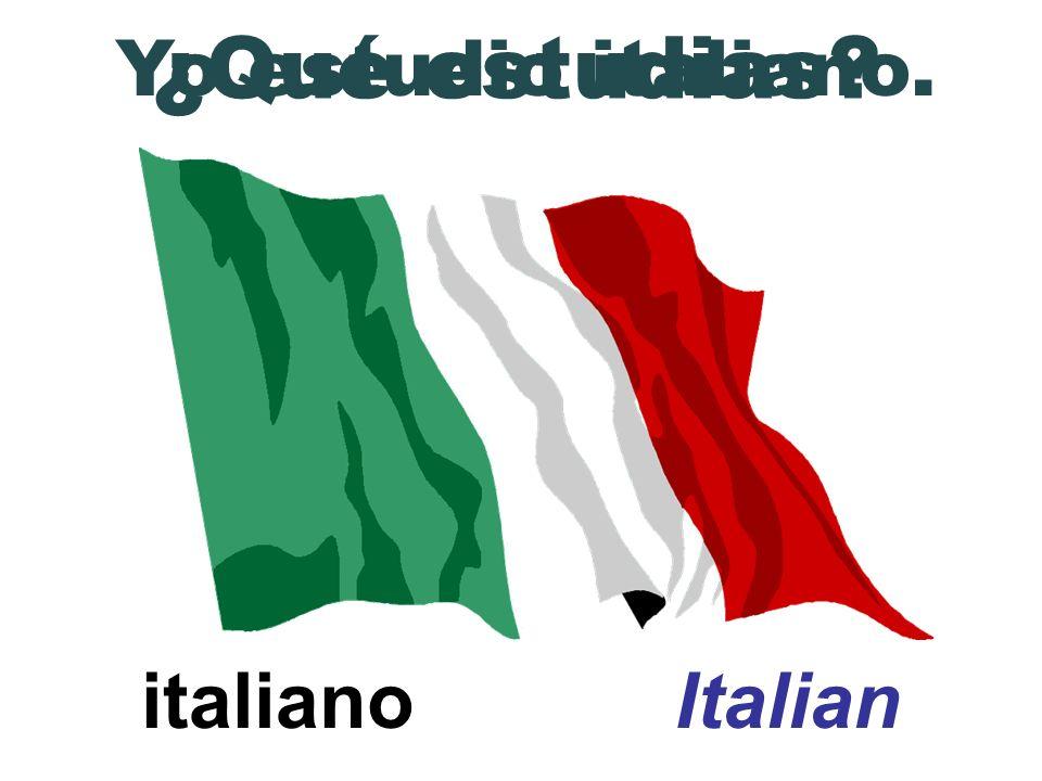 ¿Qué estudias Yo estudio italiano. italiano Italian