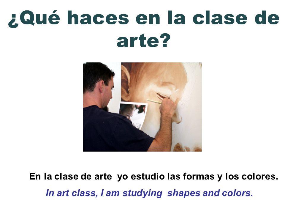 ¿Qué haces en la clase de arte