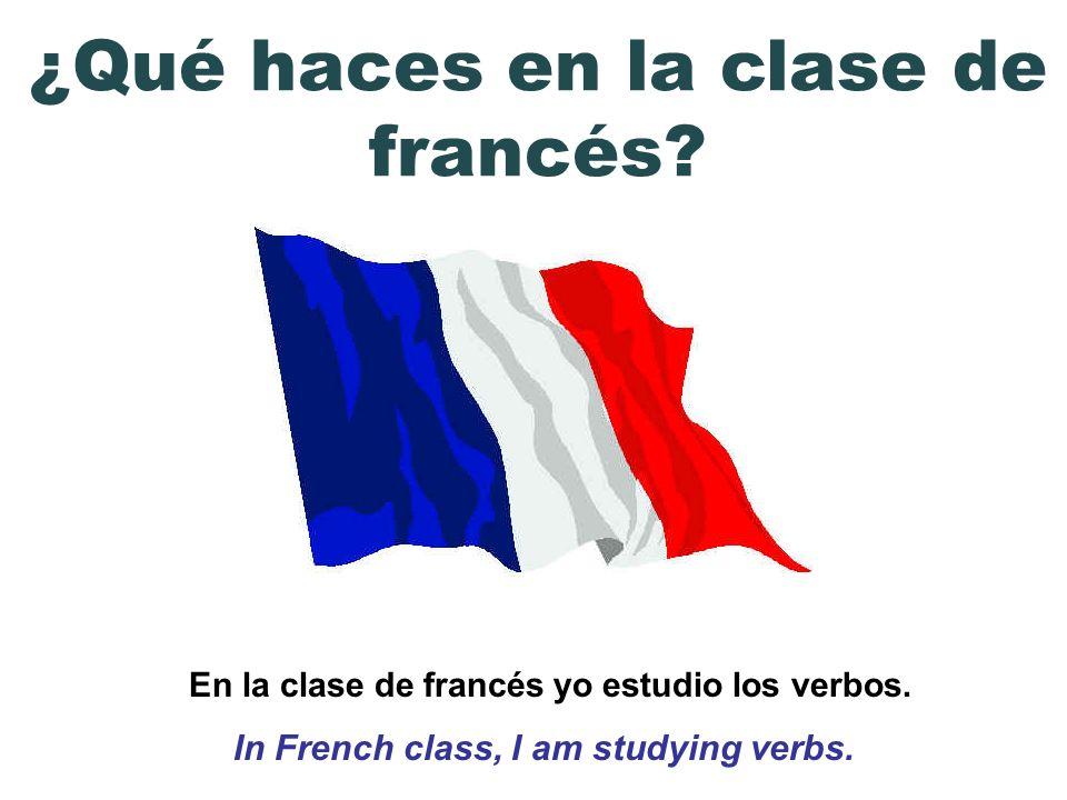 ¿Qué haces en la clase de francés