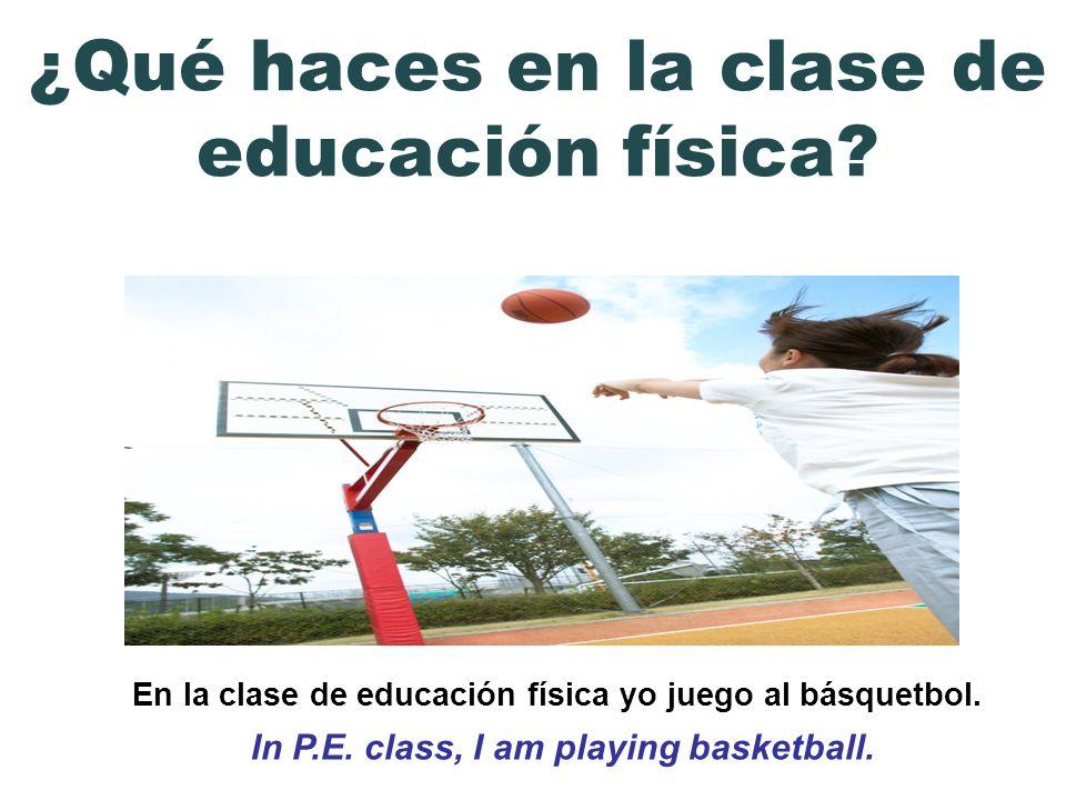 ¿Qué haces en la clase de educación física
