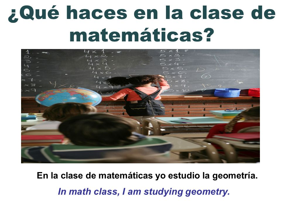 ¿Qué haces en la clase de matemáticas