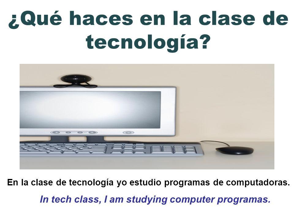 ¿Qué haces en la clase de tecnología