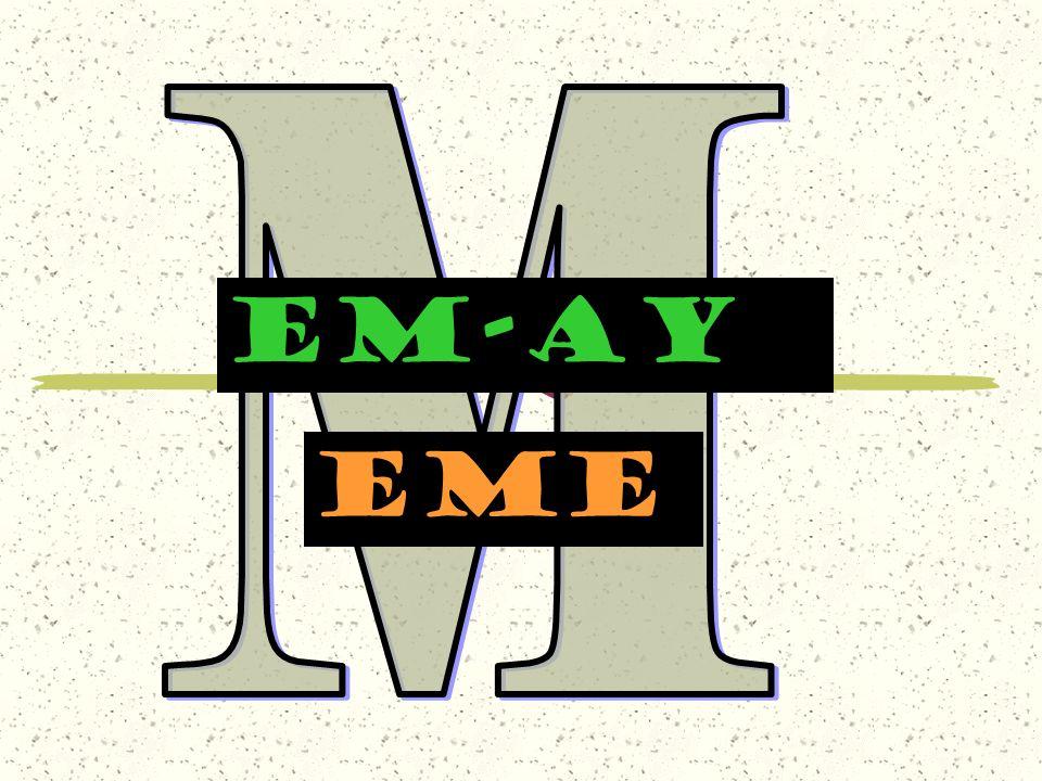M EM-AY eme