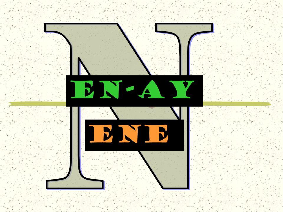 N EN-AY ene