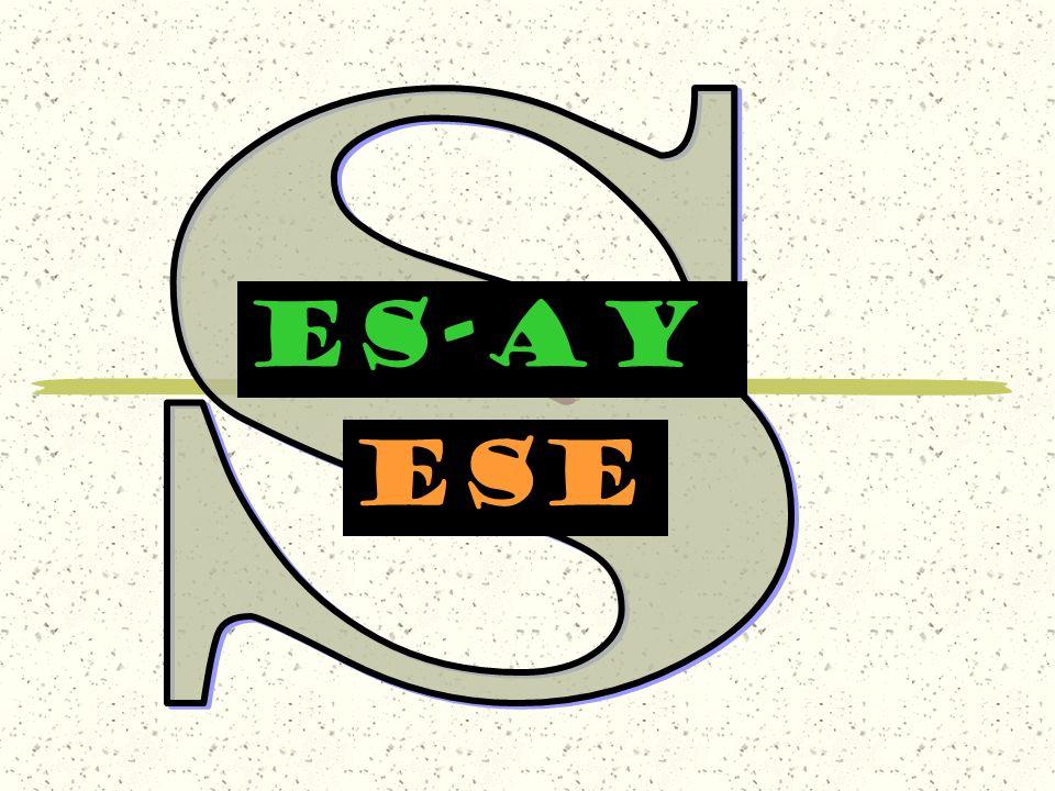 S ES-AY ese