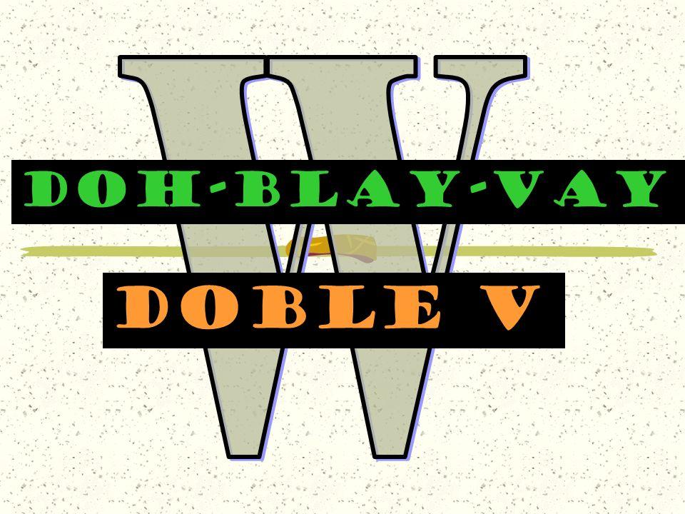 W DOH-BLAY-VAY Doble v
