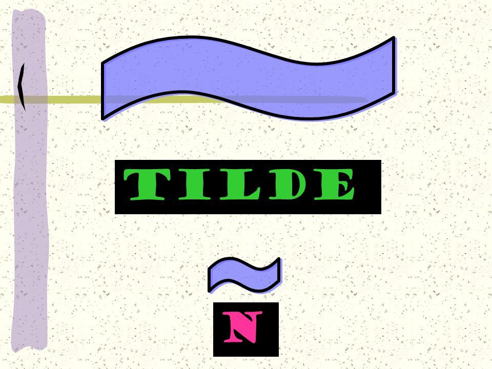 ~ tilde ~ n