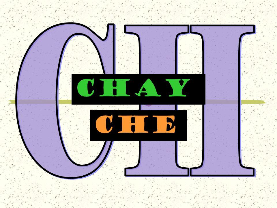 CH CHAY che