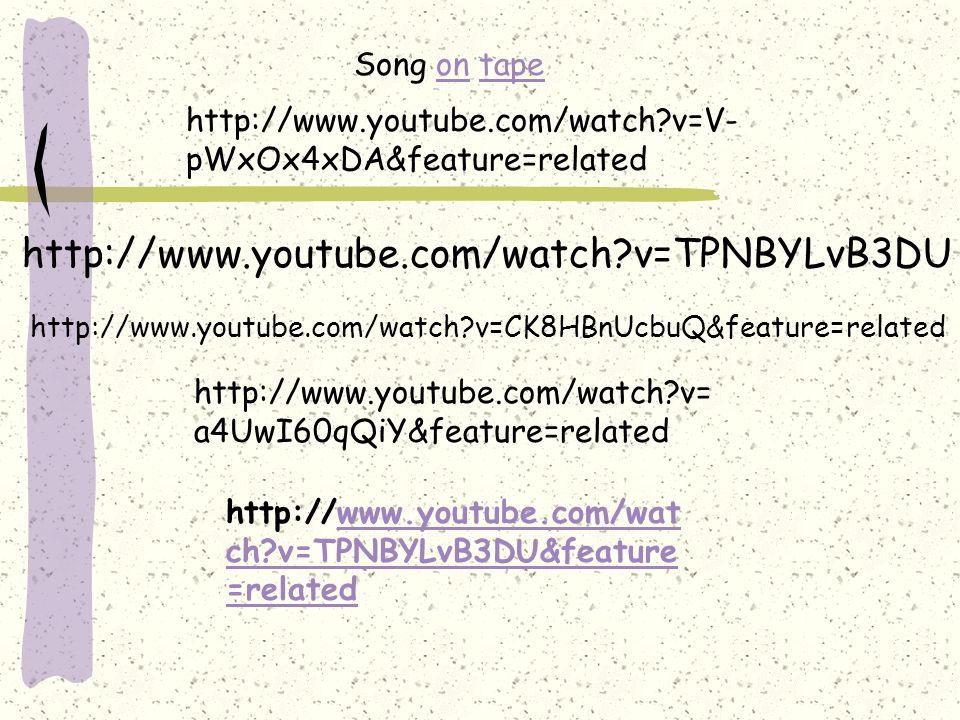 http://www.youtube.com/watch v=TPNBYLvB3DU Song on tape