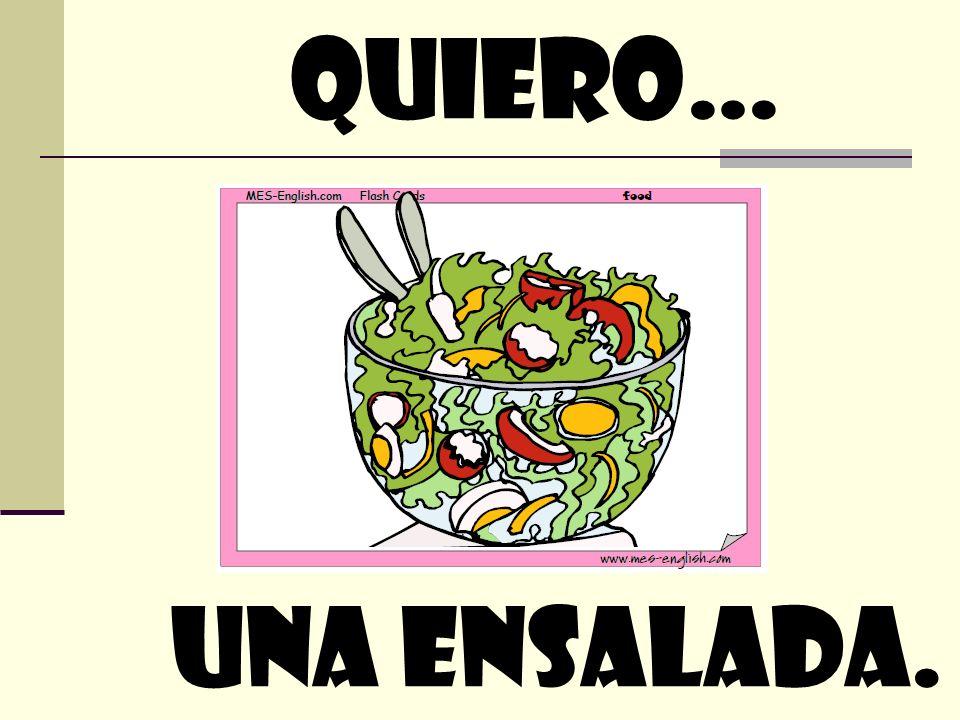 quiero… Una ensalada.
