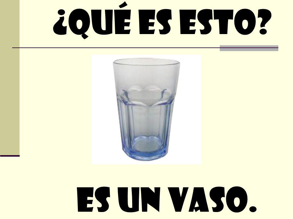 ¿quÉ Es esto Es un vaso.