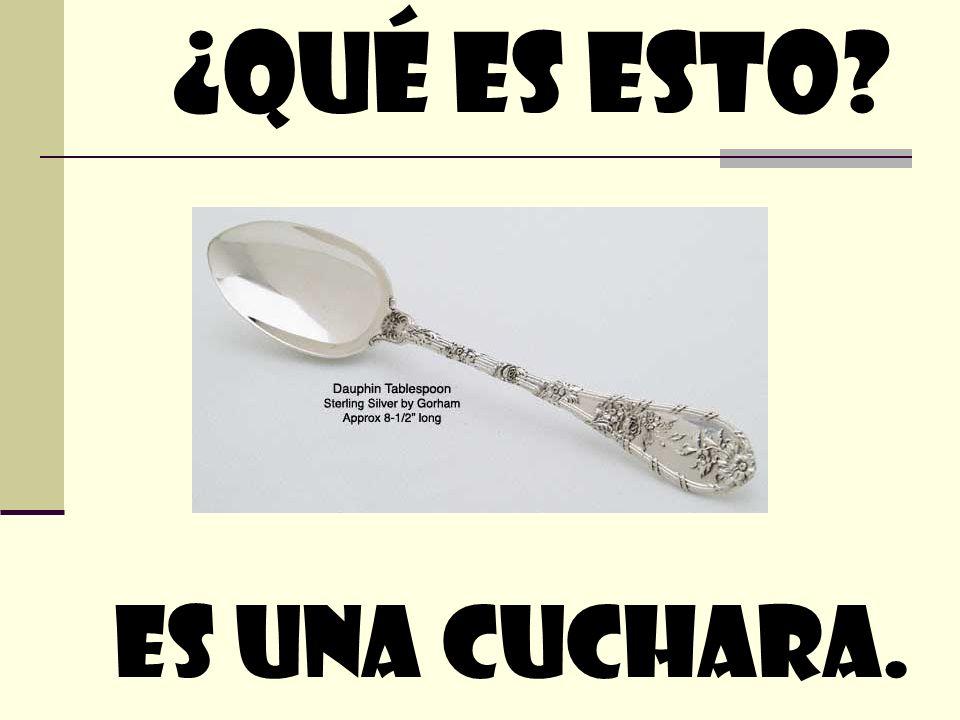 ¿quÉ Es esto Es Una cuchara.