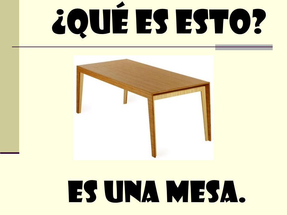 ¿quÉ Es esto Es Una mesa.