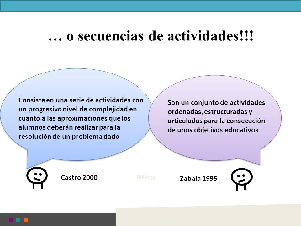 … o secuencias de actividades!!!