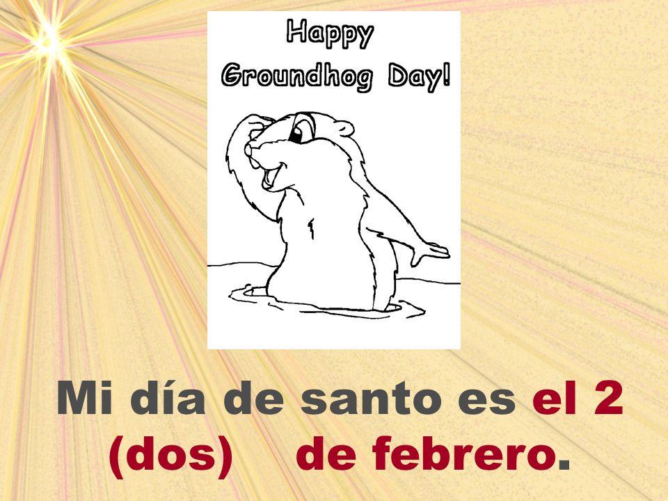 Mi día de santo es el 2 (dos) de febrero.