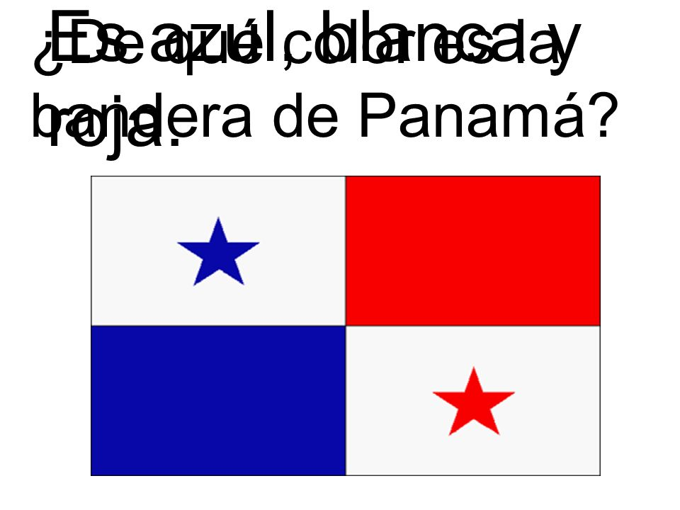 Es azul, blanca y roja. ¿De qué color es la bandera de Panamá