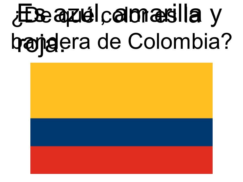 Es azul, amarilla y roja. ¿De qué color es la bandera de Colombia