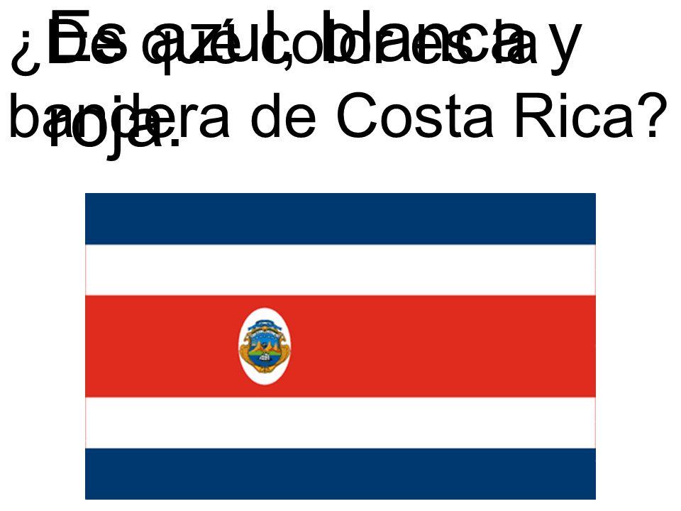 Es azul, blanca y roja. ¿De qué color es la bandera de Costa Rica