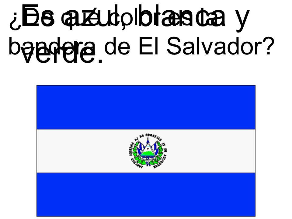 Es azul, blanca y verde. ¿De qué color es la bandera de El Salvador