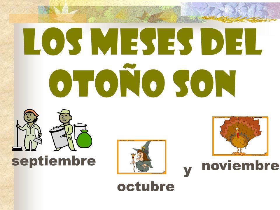 Los meses del otoño son septiembre noviembre y octubre