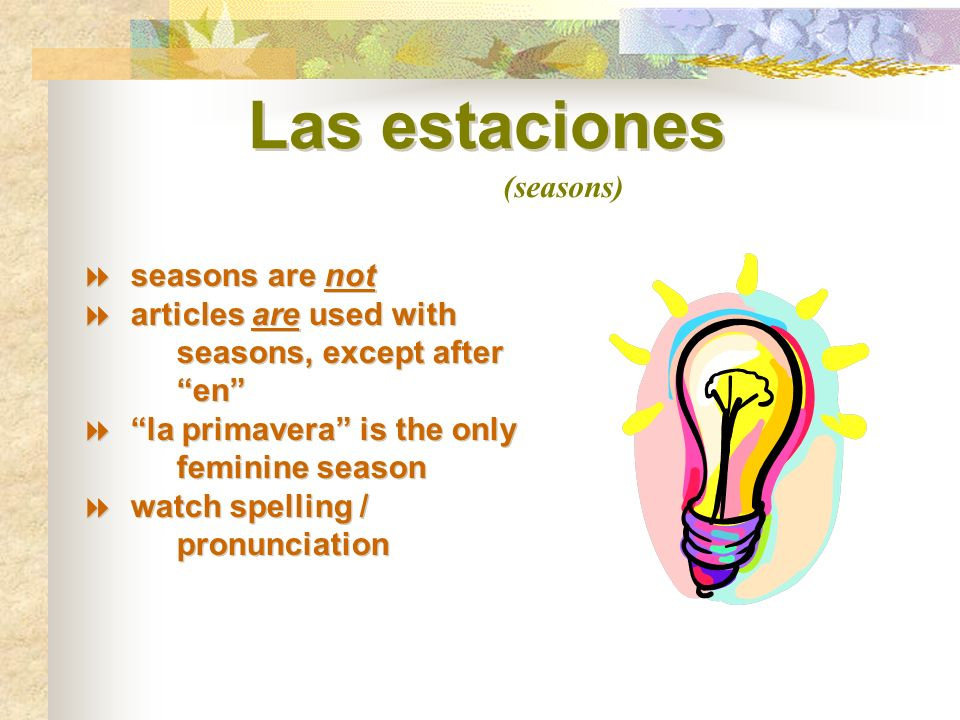 Las estaciones (seasons) seasons are not
