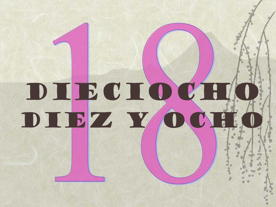 18 Dieciocho Diez y ocho