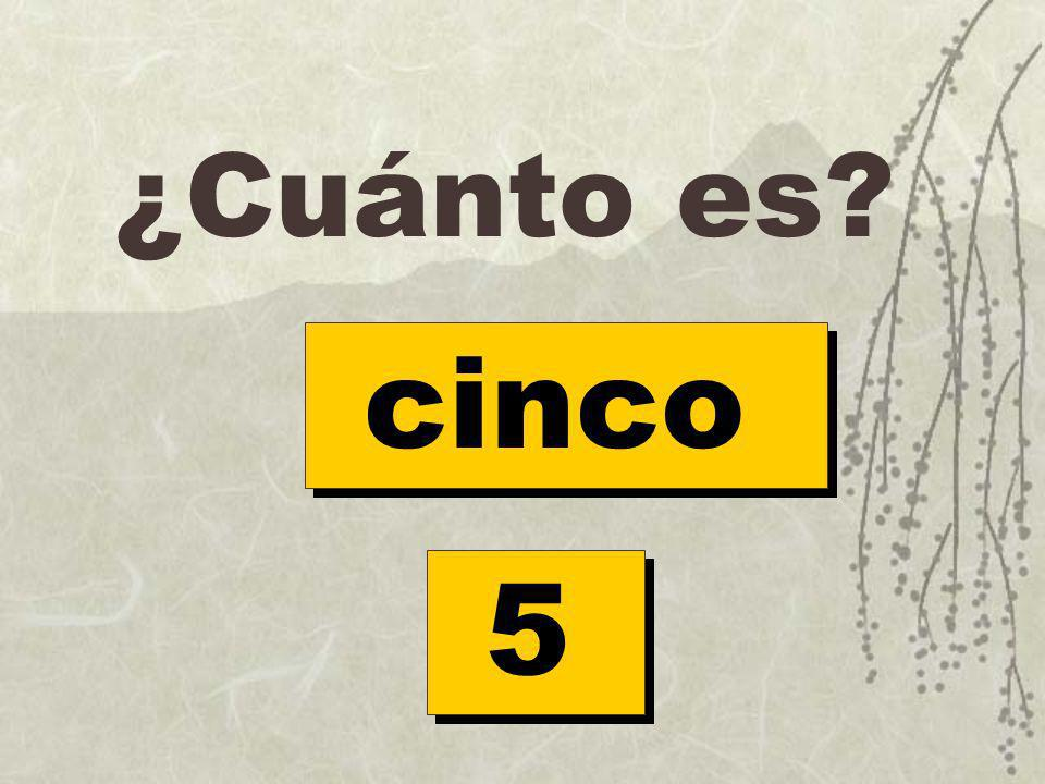 ¿Cuánto es cinco 5