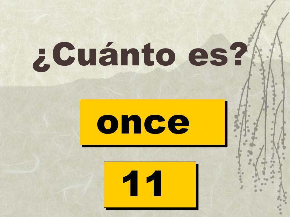 ¿Cuánto es once 11
