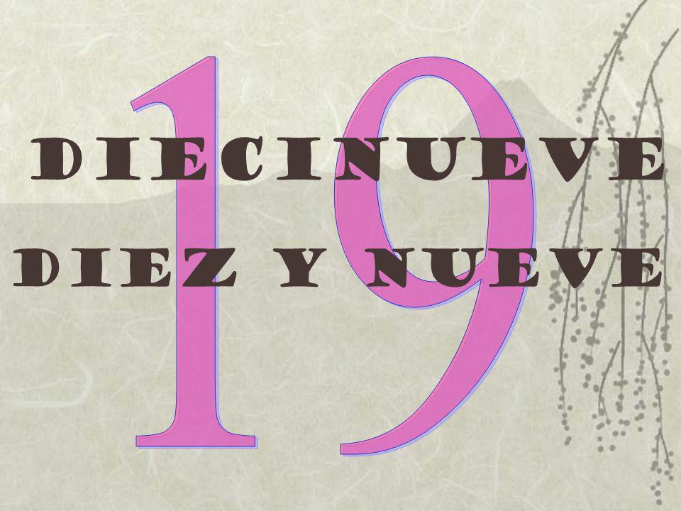 19 Diecinueve Diez y nueve