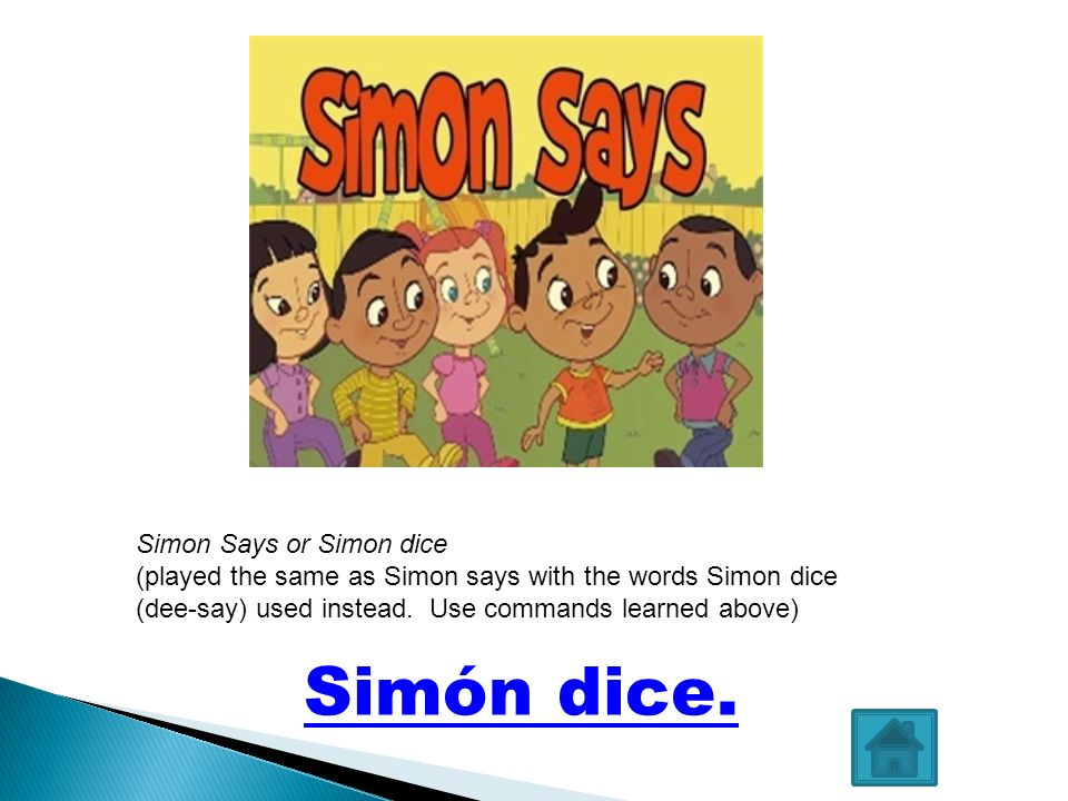 Simón dice. Simon Says or Simon dice