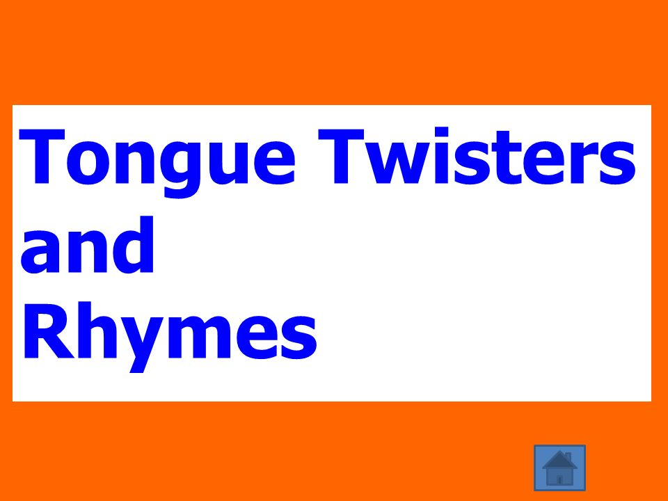 Tongue Twisters and Rhymes