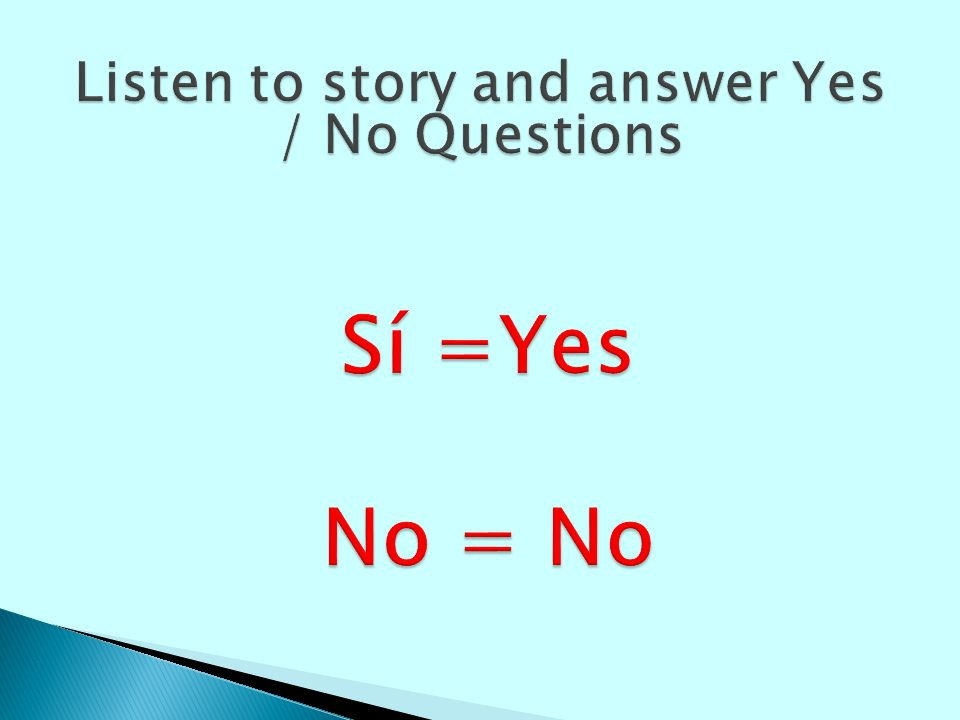 Listen to story and answer Yes / No Questions
