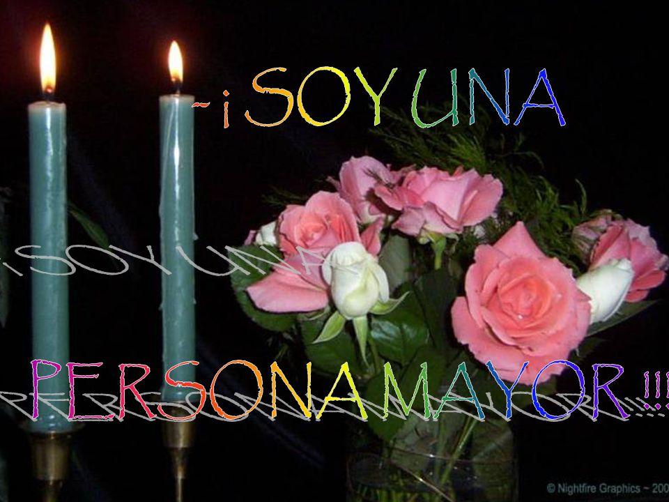 - ¡ SOY UNA PERSONA MAYOR !!!